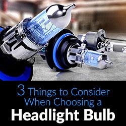 3 Things to Consider When Choosing a Headlight Bulb